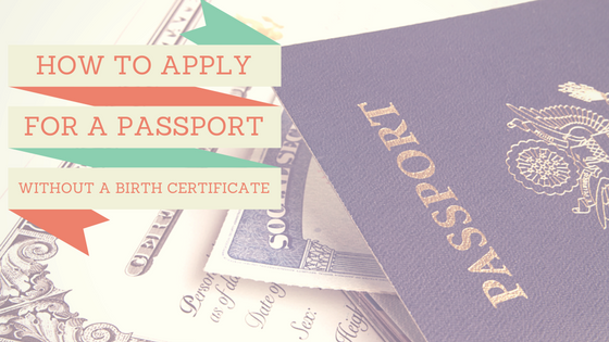 How to Apply for a Passport Without a Birth Certificate